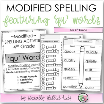 Modified Spelling Activities || Featuring 'qu' Words || 4th Grade