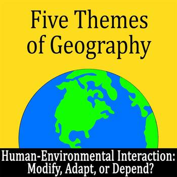 Modify, Adapt, or Depend (HEI from 5 themes of geography)