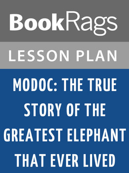 Modoc: The True Story of the Greatest Elephant That Ever Lived Lesson Plans