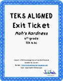 Moh's Hardness Exit Ticket  TEKS 6.6C