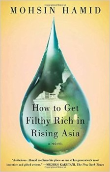 Mohsin Hamid's How to Get Filthy Rich in Rising Asia