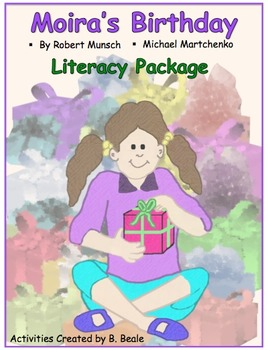 Moira's Birthday - Literacy Package - 22 pages