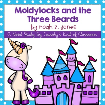 Moldylocks and the Three Beards Novel Study