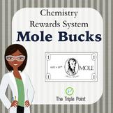 Mole Bucks: Classroom Reward / Management System for Chemistry