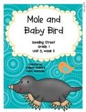 Mole and Baby Bird : Reading Street : Grade 1