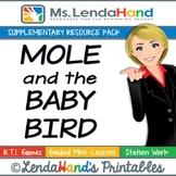 Reading Street, MOLE AND THE BABY BIRD, Teacher Pack by Ms. Lendahand:)