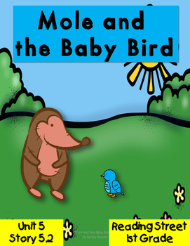 Mole and the Baby Bird 1st Grade Reading Street Resource Unit 5.2