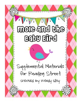Mole and the Baby Bird First Grade Reading Street Materials