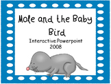 Mole and the Baby Bird, Interactive PowerPoint 2008 Series, 1st Grade