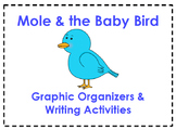 Mole & the Baby Bird Organizers & Writing Activities (Read