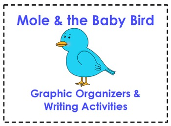 Mole & the Baby Bird Organizers & Writing Activities (Read