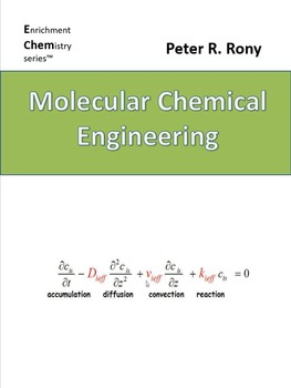 Molecular Chemical Engineering (Enrichment Chemistry Series)