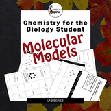 Molecular Models - Chemistry of Life Lab Activity