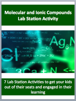 Molecular and Ionic Compounds - 7 Engaging Lab Station Activities