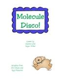 Molecule Disco!