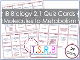 Molecules to Metabolism Quiz Cards (IB Bio 2.1)