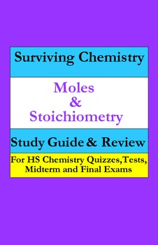 Moles & Stoichiometry: a quick study guide for quizzes, midterm & final exams