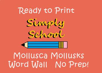 **WORD WALL**   Mollusks mollusca no prep COMPREHENSIVE ready to print