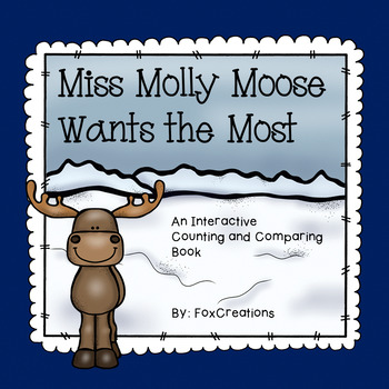Molly Moose Wants the Most ~ Interactive Counting, Comparing & Graphing