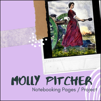 Molly Pitcher - U.S. History Notebooking Project