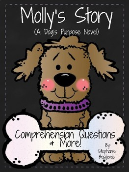 Molly's Story A Dog's Purpose (Comprehension and More)