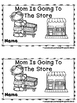 Mom Is Going To The Store (A Sight Word Emergent Reader an