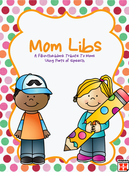 Mother's Day Fun: Mom Libs and Parts of Speech Review