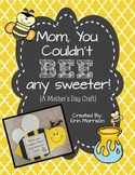 Mom, You Couldn't BEE Any Sweeter! {A Mother's Day Craft}