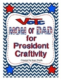 Mom or Dad for President Craftivity