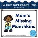Mom's Missing Munchkins: an Auditory Bombardment Tale for