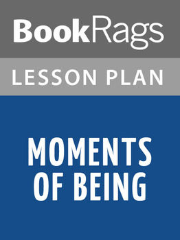 Moments of Being Lesson Plans