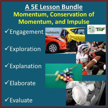Momentum, Conservation of Momentum, and Impulse - 5E Lesson Bundle