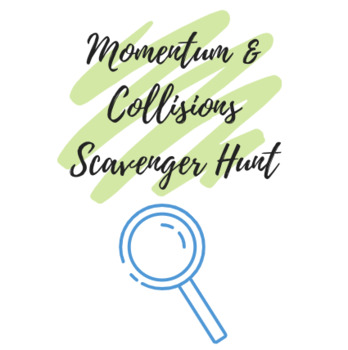 Momentum and Collisions Scavenger Hunt