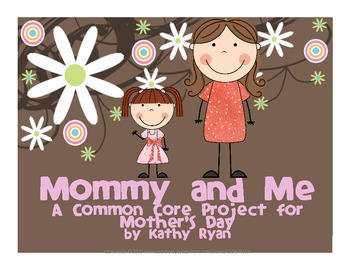 Mommy and Me Common Core ELA Project