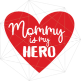 Mommy is my Hero Happy Mother's Day SVG Crafters Mama Hear