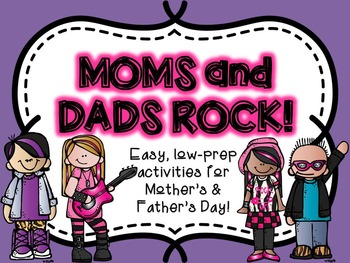 Moms & Dads Rock! (activities for Mother's Day-and Father's Day, too!)