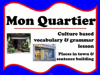 Mon Quartier (French places in town)