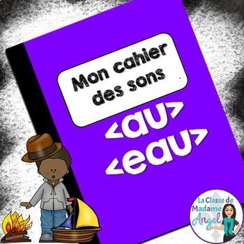French Phonics Activities: Mon cahier des sons {eau} et {au}