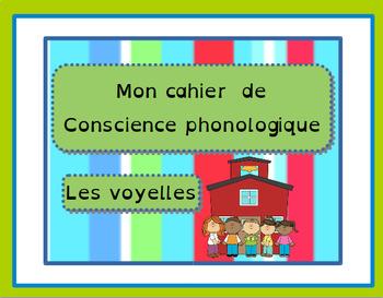 Cahier de conscience phonologique 1:  Les voyelles