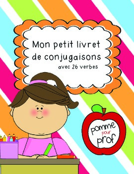 Mon petit livret de conjugaisons (My Little Book of Conjugations) - French Verbs