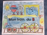 Mon train du B- FRENCH - Phonic Student Work booklet -Grade 1