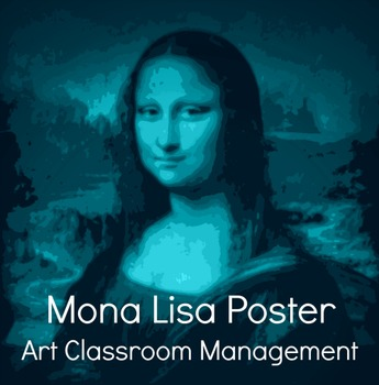 Mona Lisa Posters Art Classroom Management Signs Graphic Behavior Reminders
