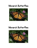 Monarch Butterflies; an Emergent reader and life cycle worksheet