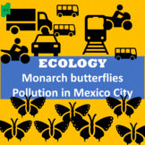 Ecology: Monarch butterflies (1), Mexico City pollution (2