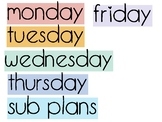 Monday-Friday and Sub Plans Labels