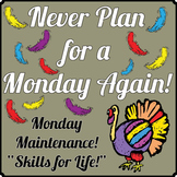 "Life Skills: Monday Maintenance 3.0 November ""Turkey"" Ed."