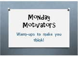 Monday Motivators:  Warm-ups to make you think!