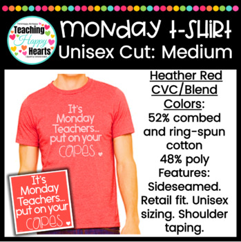 Monday Teacher Quote T-Shirt {Unisex Cut: Medium}