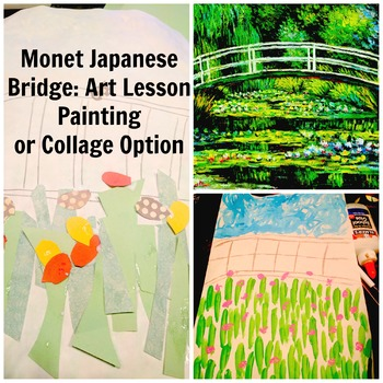 Monet Japanese Bridge Art Lesson Paint or Collage Grade Pre-K to 3 History