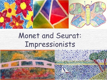 Monet and Seuret - Impressionist and Pointilism